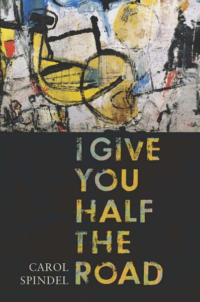 Download I Give You Half the Road Book