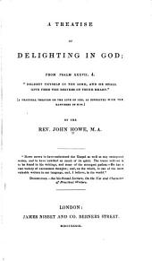 A Treatise of Delighting in God: Three Lines of Biblical Quotations (A Practical Treatise on the Love of God, as Connected with the Happiness of Man.)