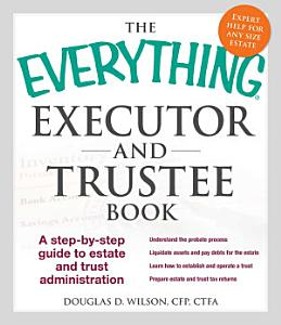 The Everything Executor and Trustee Book Book
