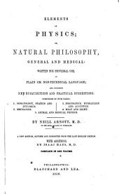 Elements of Physics: Or, Natural Philosophy, General and Medical ...