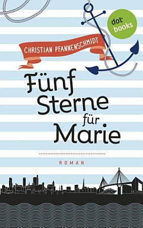 Freundinnen f  r s Leben   Roman 1  F  nf Sterne f  r Marie PDF