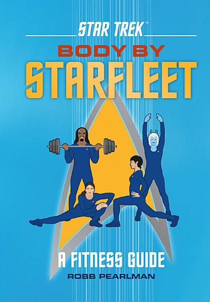 Download Star Trek  Body by Starfleet Book