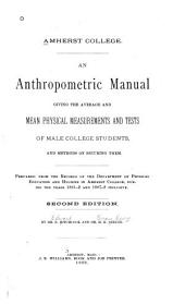 An Anthropometric Manual: Giving the Average and Mean Physical Measurements and Tests of Male College Students, and Methods of Securing Them