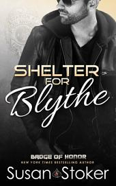 Shelter for Blythe: Badge of Honor: Texas Heroes, Book 11