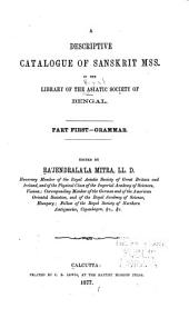 A descriptive catalogue of Sanskrit mss. in the library of the Asiatic society of Bengal: Part first.--Grammar, Volume 1