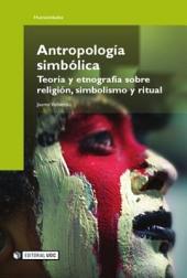 Antropología simbólica: Teoría y etnografía sobre religión, simbolismo y ritual