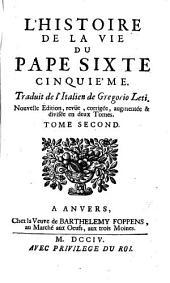 L'HISTOIRE DE LA VIE DU PAPE SIXTE CINQUIE'ME.: TOME SECOND, Volume 2