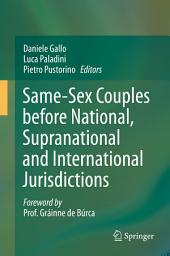 Same-Sex Couples before National, Supranational and International Jurisdictions