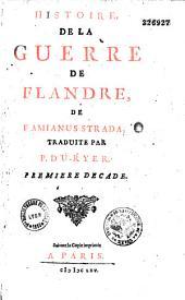 Histoire de la guerre de Flandre, de Famianus Strada, traduite par P. Du Ryer...