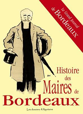Histoire des maires de Bordeaux PDF