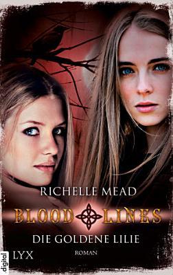 Bloodlines   Die goldene Lilie PDF