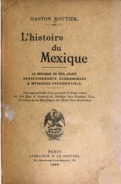 L'histoire du Mexique: le Mexique de nos jours, renseignements économiques & messages présidentiels