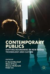 Contemporary Publics: Shifting Boundaries in New Media, Technology and Culture