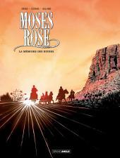 Moses Rose - Tome 2 - La mémoire des ruines