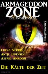 Armageddon Zone: Die Kälte der Zeit: Band 3 der Cassiopeiapress Science Fiction Serie