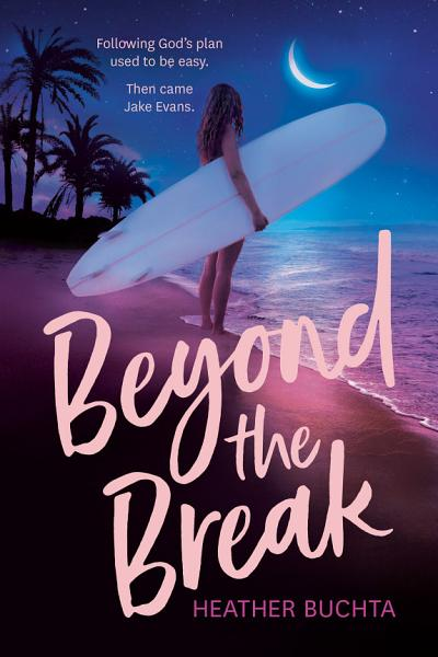 Download Beyond the Break Book