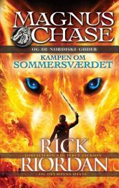 Magnus Chase og de nordiske guder - Kampen om sommersværdet: Bind 1