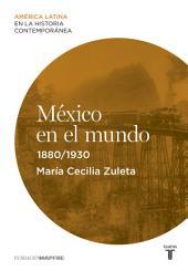 México en el mundo (1880-1930)
