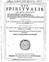 Dux spiritualis: in quo agitur de oratione, meditatione, & contemplatione ...