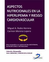 Aspectos nutricionales en la hiperlipemia y riesgo cardiovascular: Dietoterapia, nutrición clínica y metabolismo