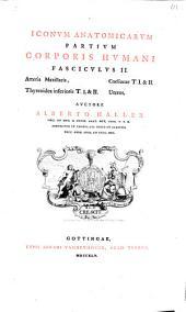Iconum anatomicarum partium Corporis Humani, Fasciculus II, Arteria maxillaris, thyreoidea inferioris T. I. & II. Coelicae T. I. & II. Uterus
