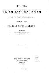 Edicta regum Longobardorum edita ad fidem optimorum codd. op. et studio C. Baudi a Vesme