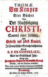 """""""Thomæ Von Kempen"""" Vier Bücher Von Der Nachfolgung Christi: Sammt einer Uebung, Und Gebeth auf jedes Kapitel"""