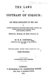 The Laws of Contrast of Colour: and Their Application to the Arts of Painting, Decoration of Buildings, Mosaic Work ...&c. Translated from the French by John Spanton. Illustrated with Designs