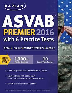 Kaplan ASVAB Premier 2016 with 6 Practice Tests Book