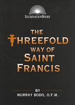 The Threefold Way of Saint Francis