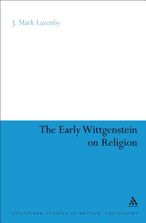 The Early Wittgenstein on Religion