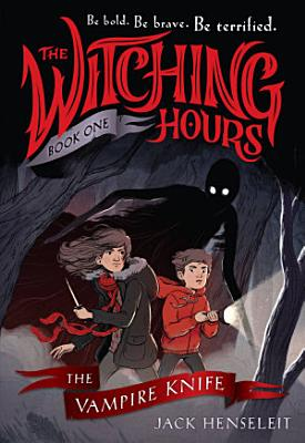 The Witching Hours  The Vampire Knife