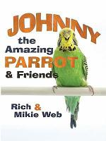 Johnny the Amazing Parrot and Friends