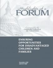 Ensuring Opportunities for Disadvantaged Children and Families: Highlights of a Forum
