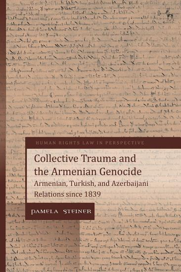 Collective Trauma and the Armenian Genocide PDF