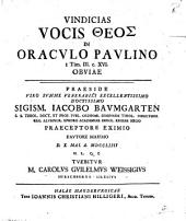 Vindicias Vocis Theos In Oracvlo Pavlino I Tim. III, c. XVI. Obviae
