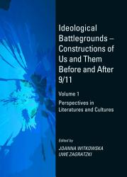 Ideological Battlegrounds – Constructions of Us and Them Before and After 9/11 Volume 1