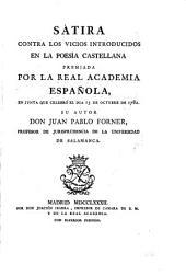 Sátira contra los vicios introducidos en la poesía castellana premiada por la Real Academia Española, en junta que celebró el dia 15 de octubre de 1782