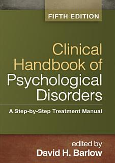 Clinical Handbook of Psychological Disorders  Fifth Edition Book