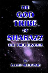 The God Tribe of Shabazz – The True History