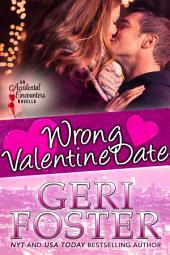 Wrong Valentine Date: Accidental Encounters: Book Seven