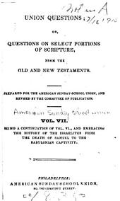 Union Questions: Embracing the history of the Israelites from the death of Samuel to the Babylonian captivity. [c1834