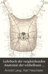 Lehrbuch der vergleichenden Anatomie der wirbellosen Thiere: Volume 1, Issue 1