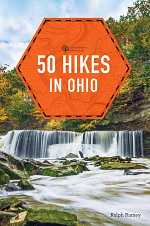 50 Hikes in Ohio  4th Edition   Explorer s 50 Hikes  PDF
