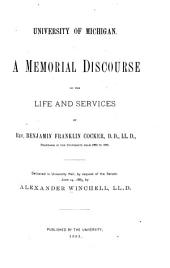 A Memorial Discourse on the Life and Services of Rev. Benjamin Franklin Cocker ...: Delivered in University Hall, by Request of the Senate, June 24, 1883