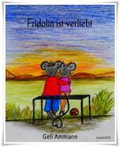 Fridolin ist verliebt