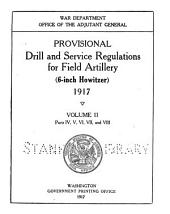 Provisional Drill and Service Regulations for Field Artillery (6-inch Howitzer) 1917: Volume 2