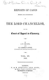 Reports of cases heard and determined by the lord chancellor, and the Court of appeal in chancery. [1857-1859]: Volume 4