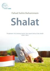 Shalat: Penjelasan rinci tentang hukum dan tujuan bersuci dan shalat dalam Islam