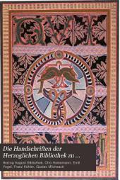 Die handschriften der Herzoglichen bibliothek zu Wolfenbüttel: bd. 1-3 Die Helmstedter handschriften. I-III. 1884-88